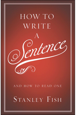 stanley fish how to write a sentence