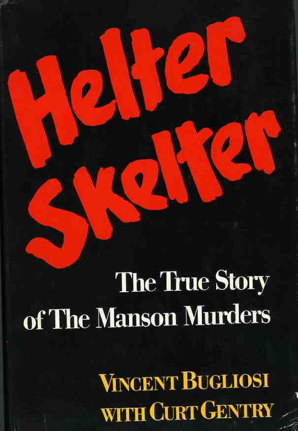 HELTER SKELTER by Vincent Bugliosi and Curt Gentry 1974 HC/DJ ~ 1st Ed 9th Print